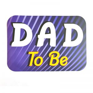 Baby Shower - Dad To Be Placard